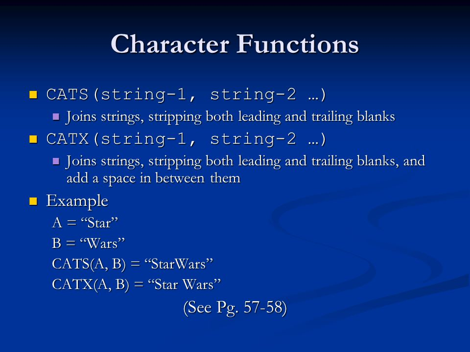 Character Functions CATS(string-1, string-2 …)