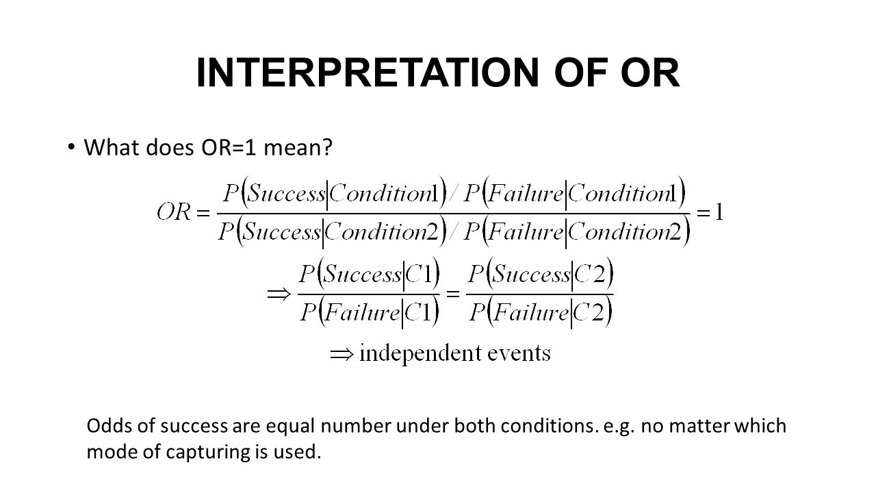 INTERPRETATION OF OR What does OR=1 mean