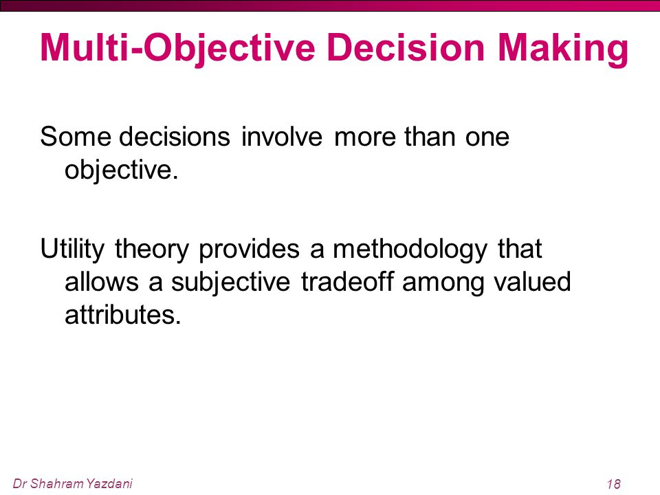 Multi‑Objective Decision Making