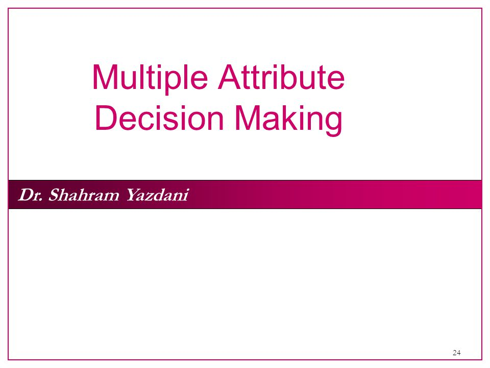 Multiple Attribute Decision Making