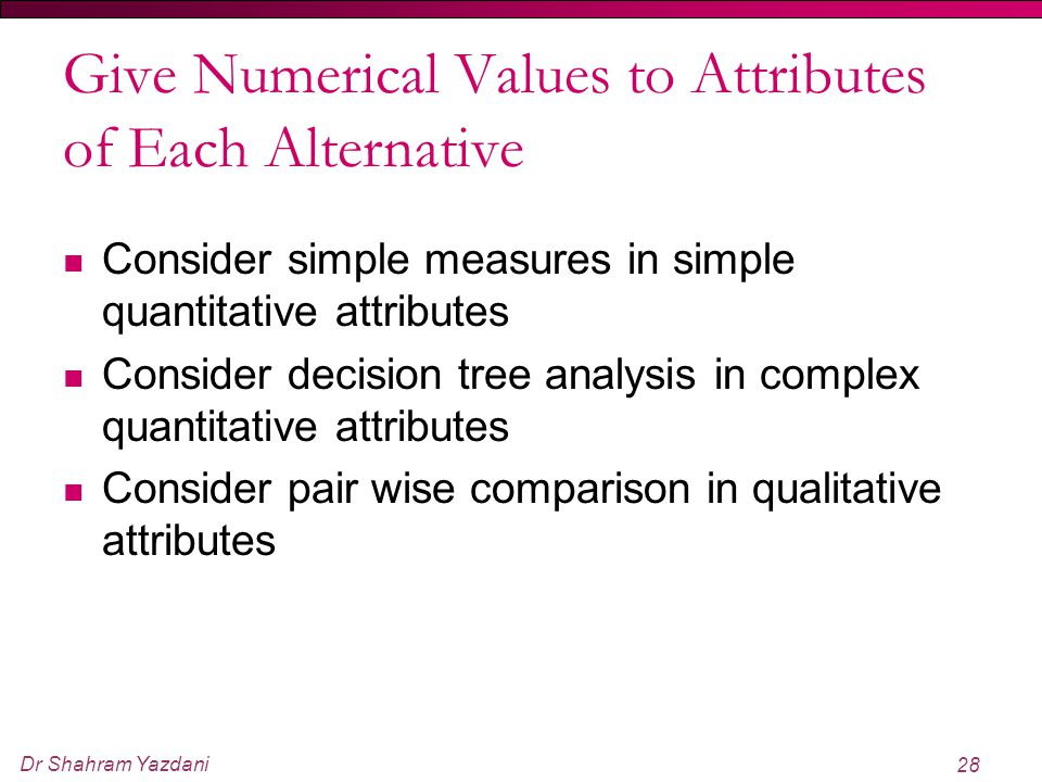 Give Numerical Values to Attributes of Each Alternative