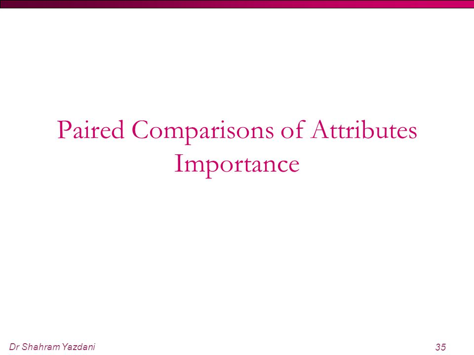 Paired Comparisons of Attributes Importance