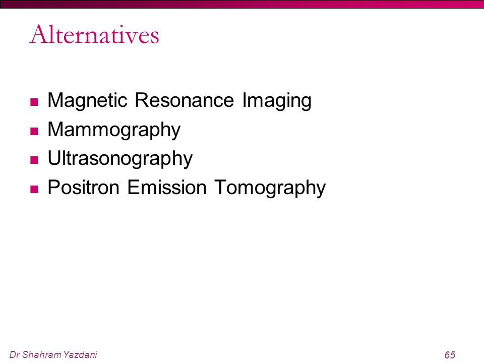 Alternatives Magnetic Resonance Imaging Mammography Ultrasonography