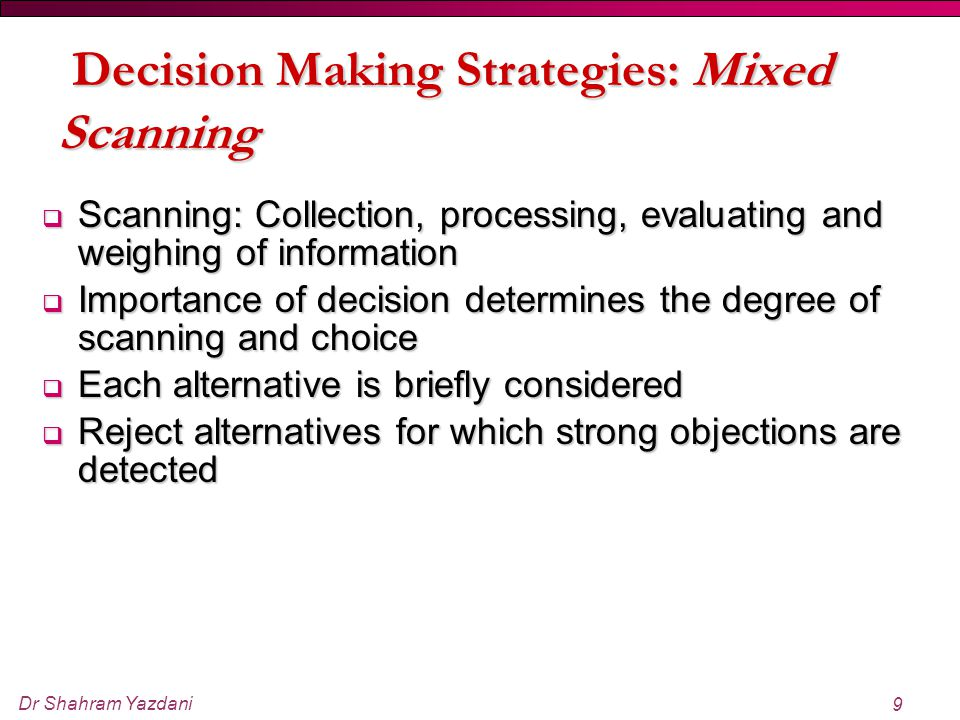 Decision Making Strategies: Mixed Scanning