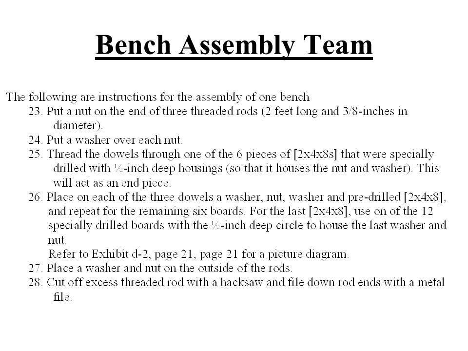 Bench Assembly Team