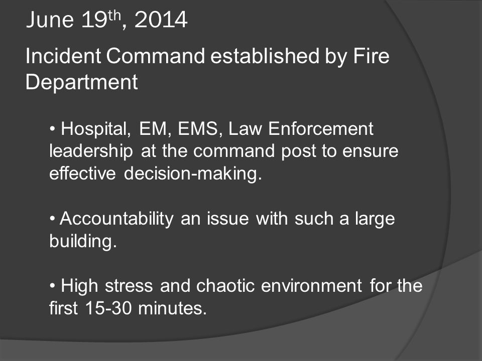 June 19th, 2014 Incident Command established by Fire Department
