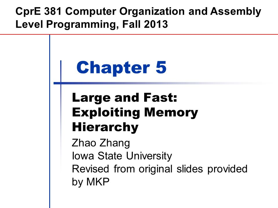 Morgan Kaufmann Publishers Large and Fast: Exploiting Memory Hierarchy