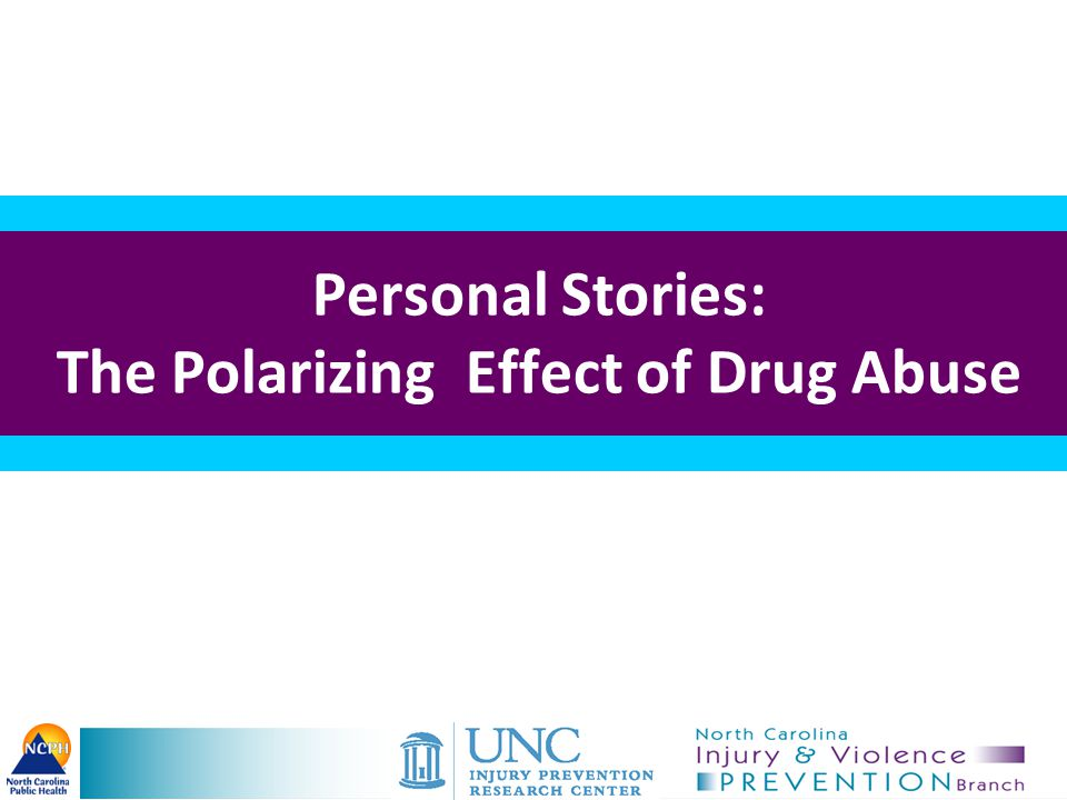 Personal Stories: The Polarizing Effect of Drug Abuse
