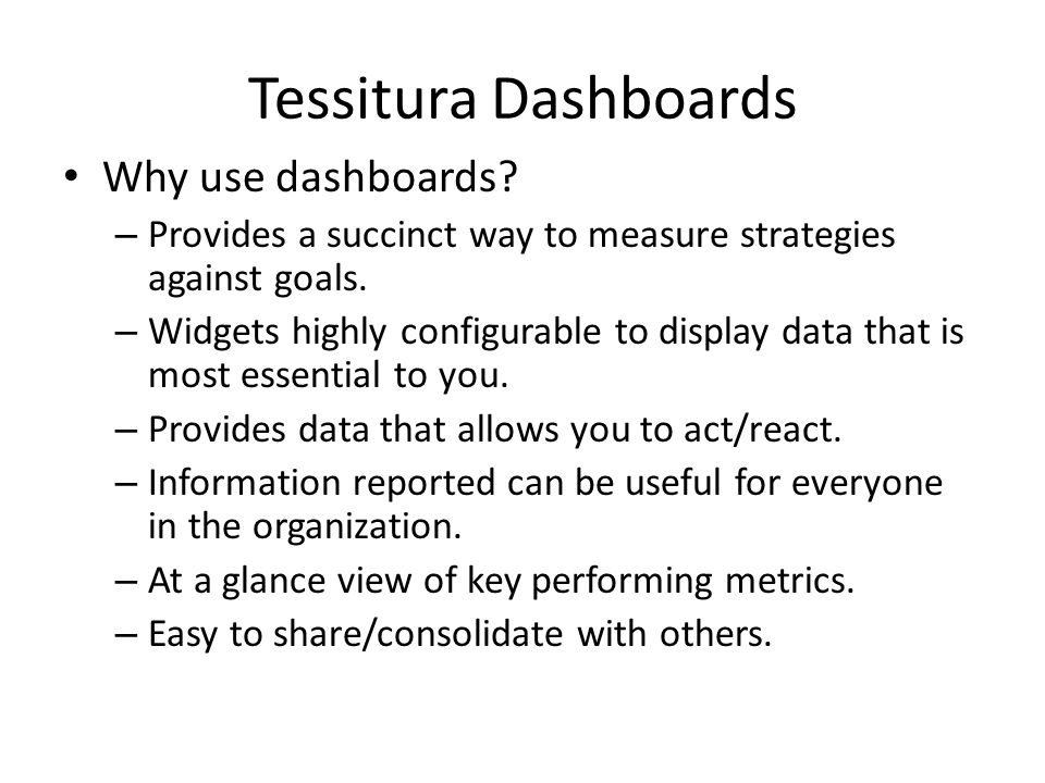 Tessitura Dashboards Why use dashboards