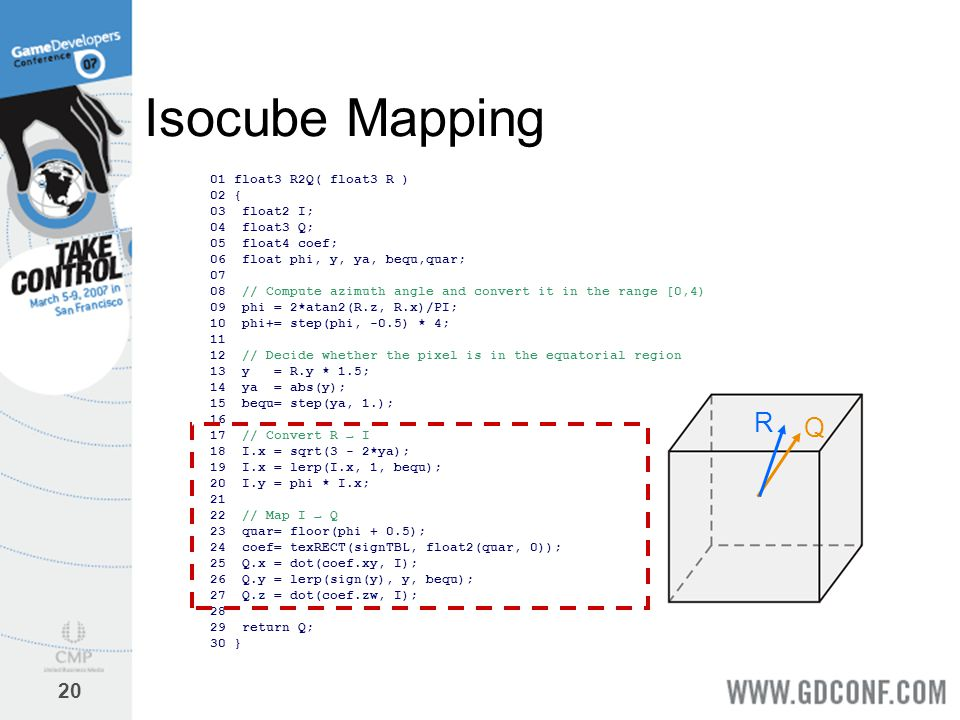 Isocube Mapping R Q 01 float3 R2Q( float3 R ) 02 { 03 float2 I;