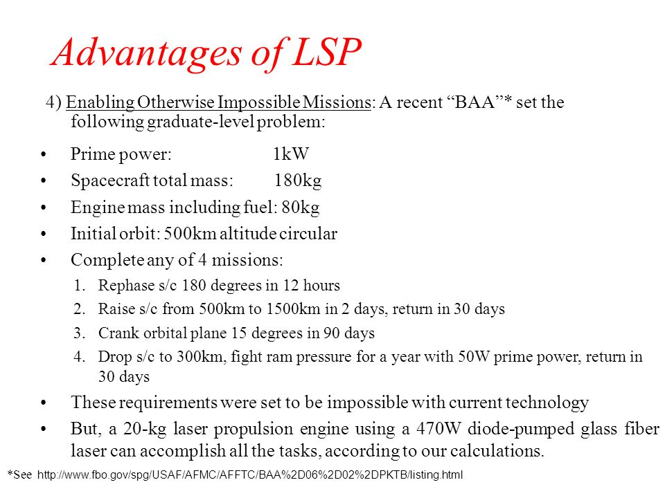 Advantages of LSP 4) Enabling Otherwise Impossible Missions: A recent BAA * set the following graduate-level problem: