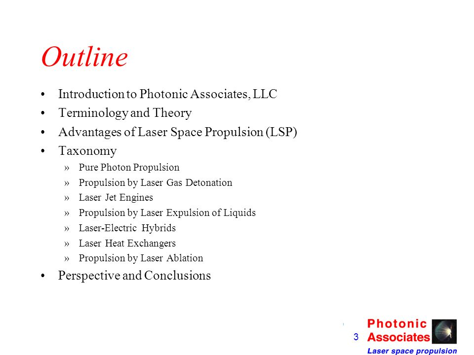 Outline Introduction to Photonic Associates, LLC