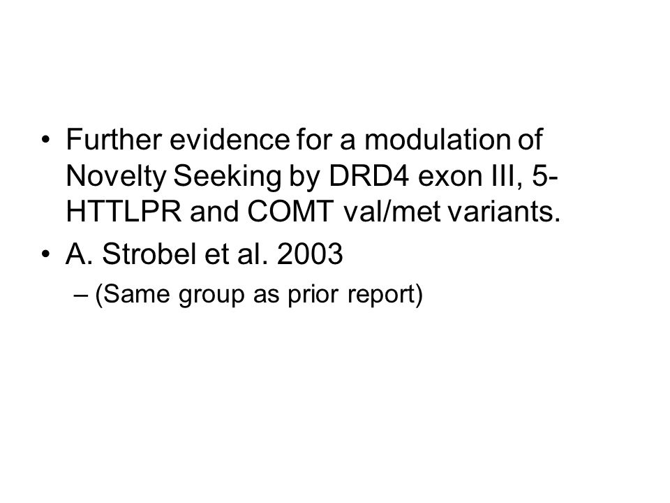 Further evidence for a modulation of Novelty Seeking by DRD4 exon III, 5-HTTLPR and COMT val/met variants.