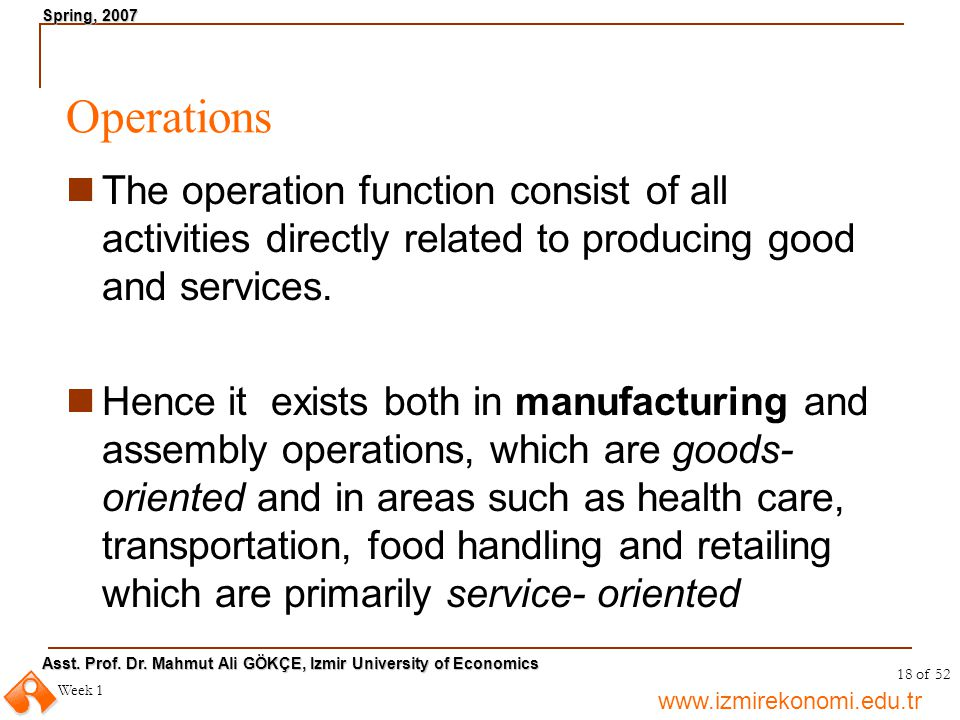 Operations The operation function consist of all activities directly related to producing good and services.