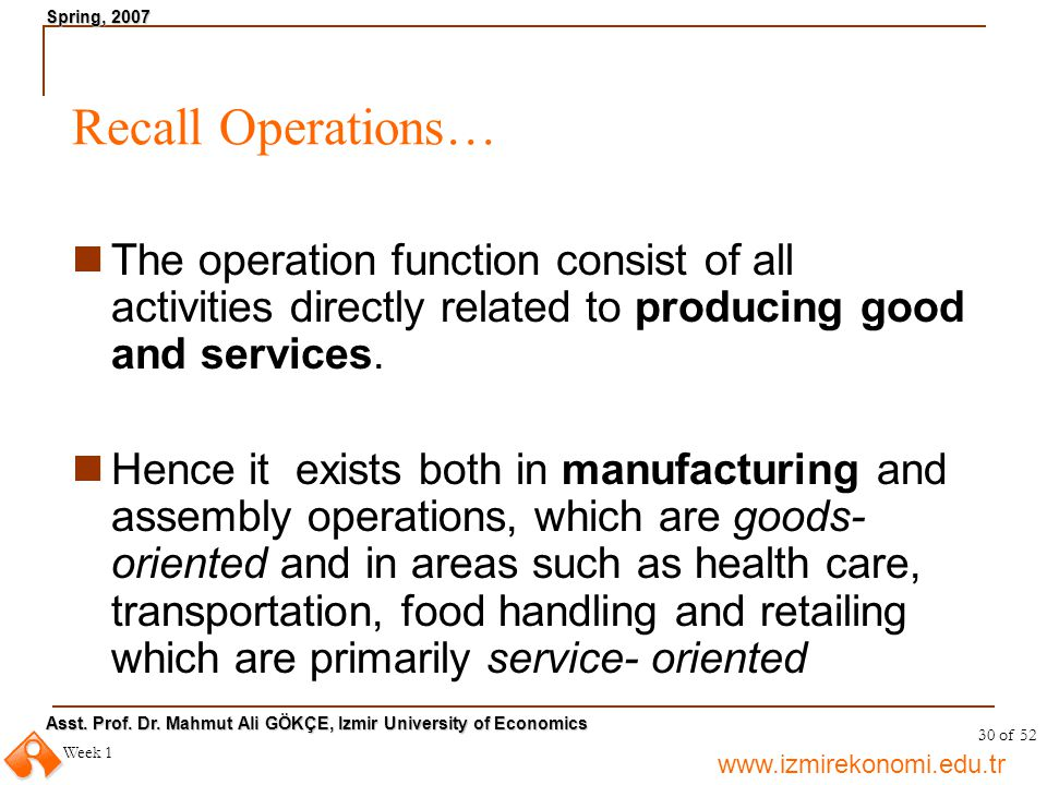 Recall Operations… The operation function consist of all activities directly related to producing good and services.