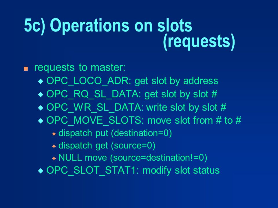 5c) Operations on slots (requests)