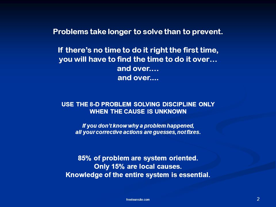 Problems take longer to solve than to prevent.