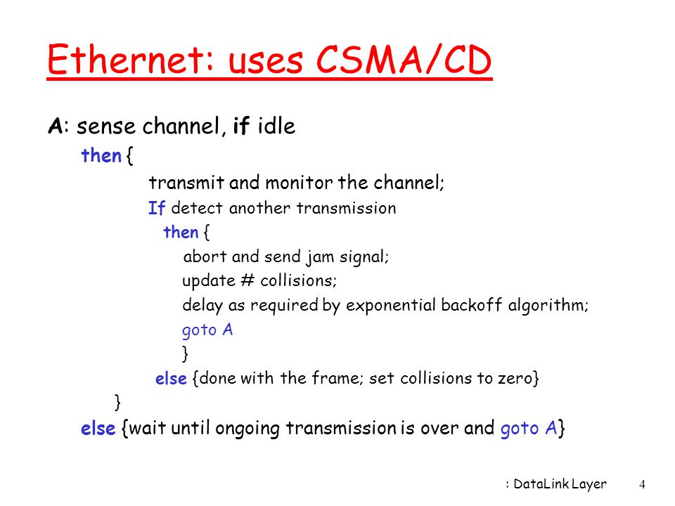 Ethernet: uses CSMA/CD