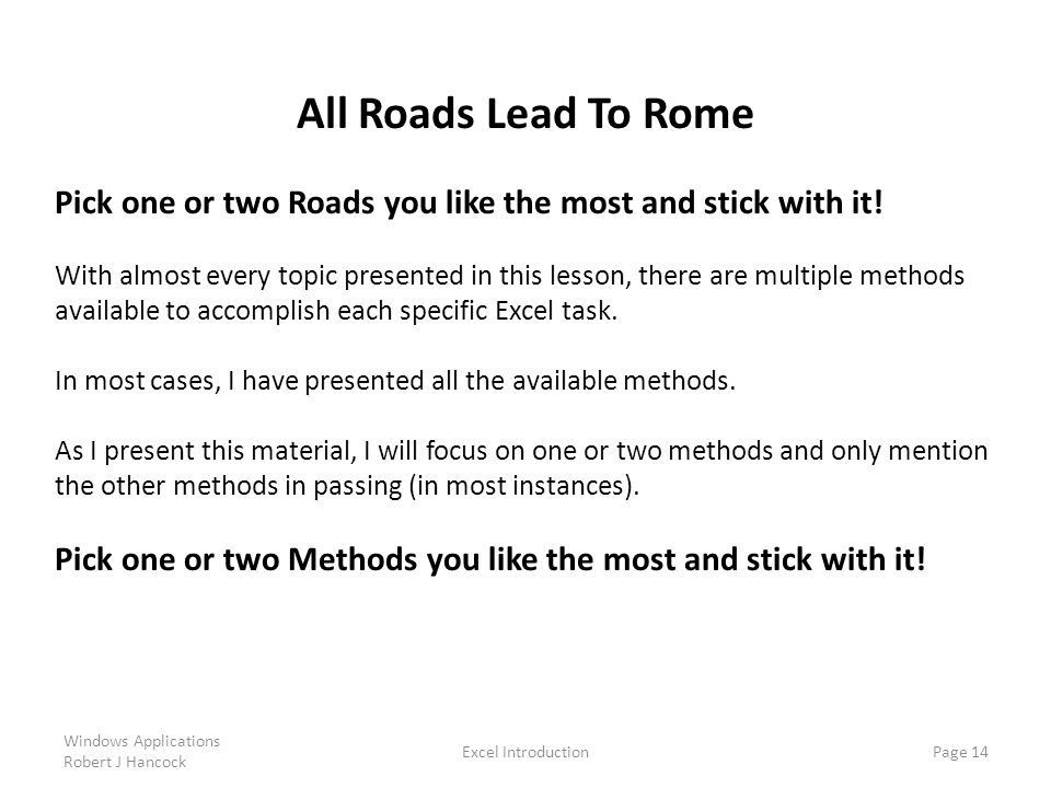 All Roads Lead To Rome Pick one or two Roads you like the most and stick with it!