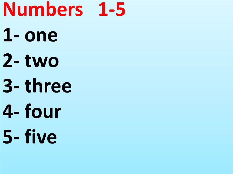 Numbers 1-5 1- one 2- two 3- three 4- four 5- five