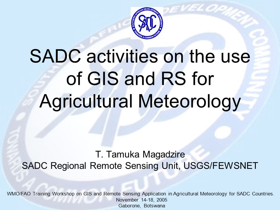 SADC activities on the use of GIS and RS for Agricultural Meteorology