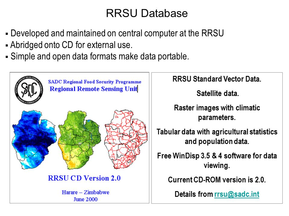 RRSU Database Developed and maintained on central computer at the RRSU