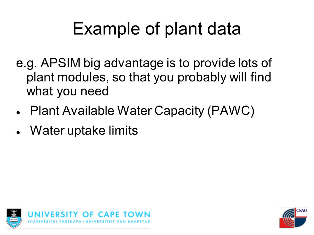 Example of plant data e.g. APSIM big advantage is to provide lots of plant modules, so that you probably will find what you need.