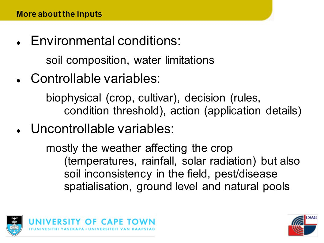 Environmental conditions: Controllable variables: