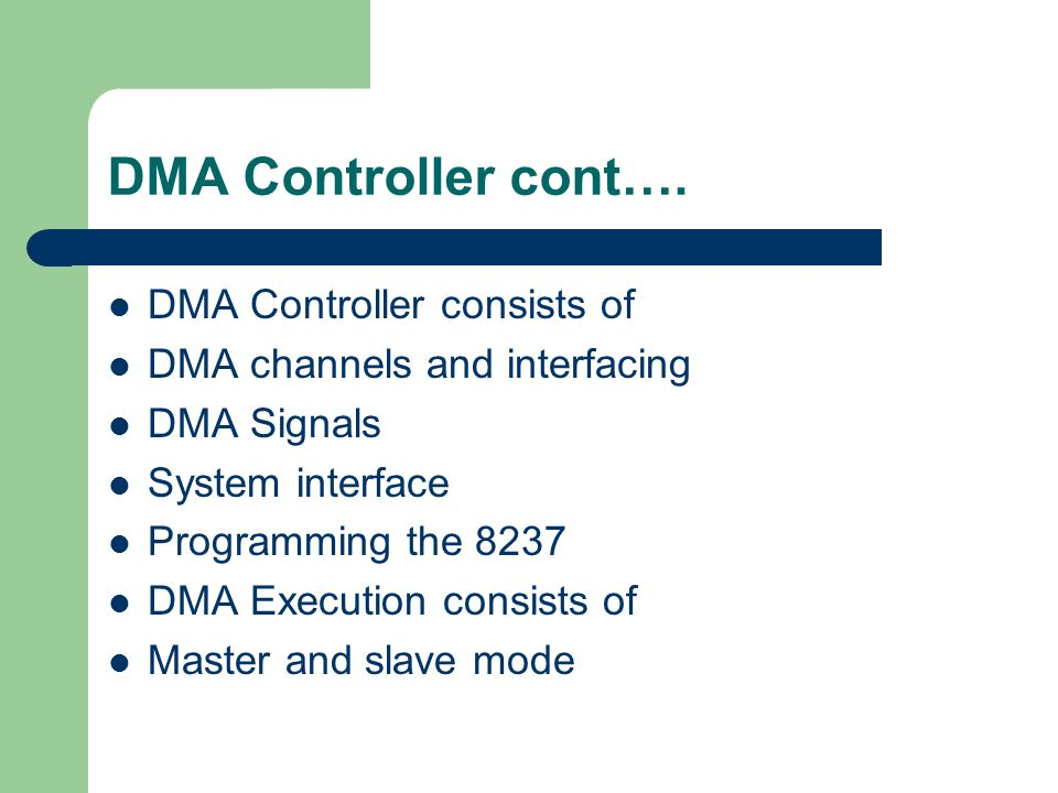 DMA Controller cont…. DMA Controller consists of