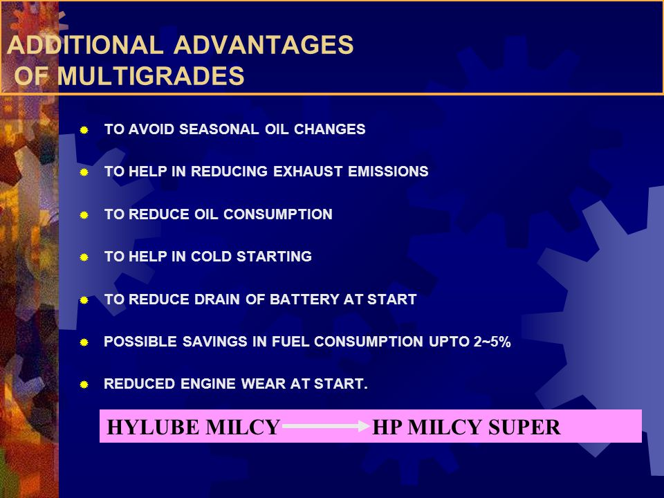 ADDITIONAL ADVANTAGES OF MULTIGRADES