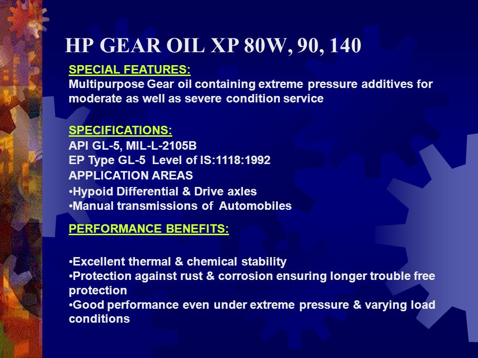 HP GEAR OIL XP 80W, 90, 140 SPECIAL FEATURES:
