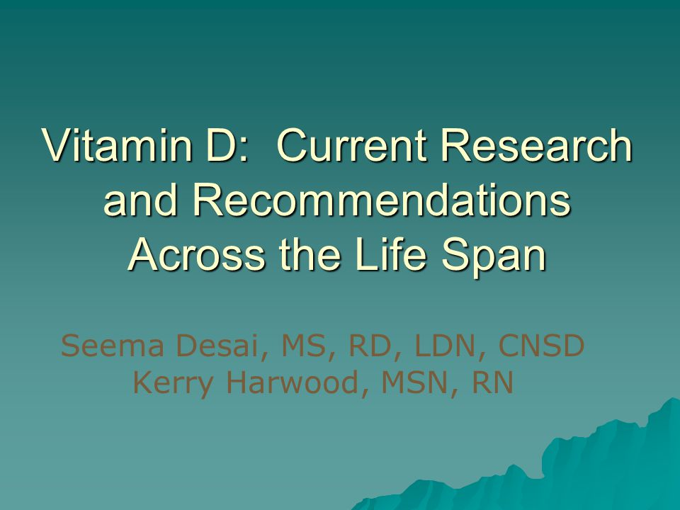 Vitamin D: Current Research and Recommendations Across the Life Span