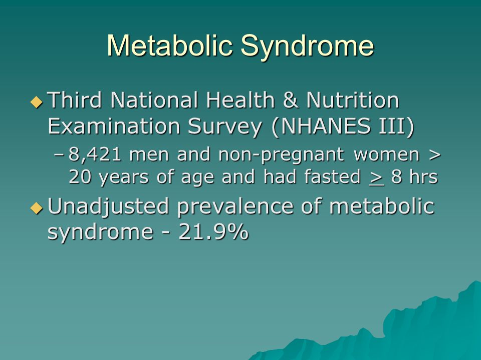 Metabolic Syndrome Third National Health & Nutrition Examination Survey (NHANES III)