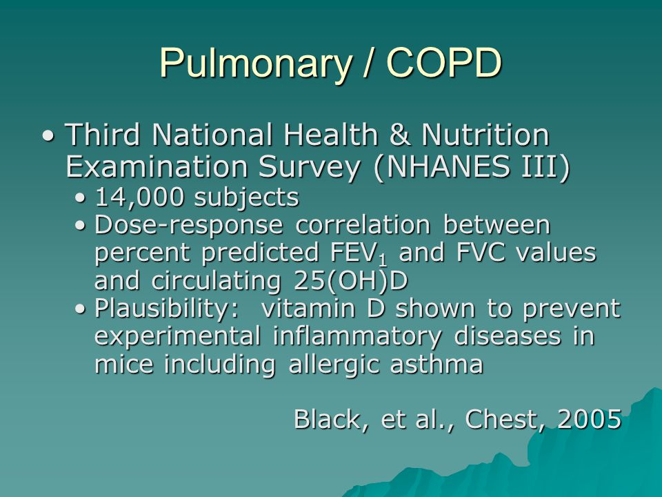 Pulmonary / COPD Third National Health & Nutrition Examination Survey (NHANES III) 14,000 subjects.