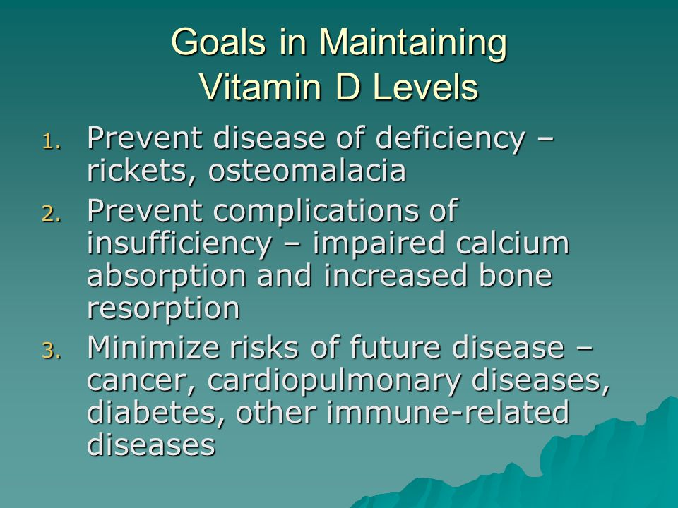 Goals in Maintaining Vitamin D Levels