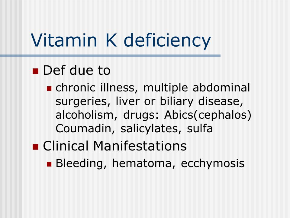 Vitamin K deficiency Def due to Clinical Manifestations