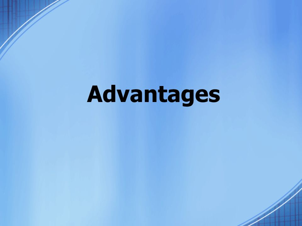 Advantages