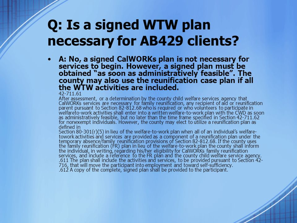 Q: Is a signed WTW plan necessary for AB429 clients