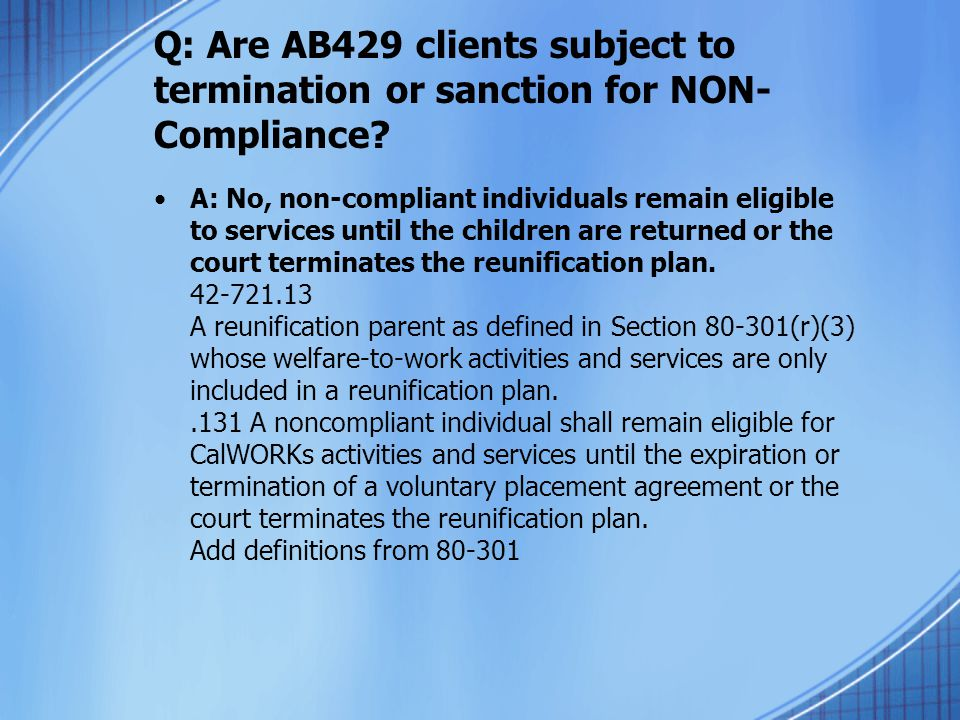 Q: Are AB429 clients subject to termination or sanction for NON-Compliance