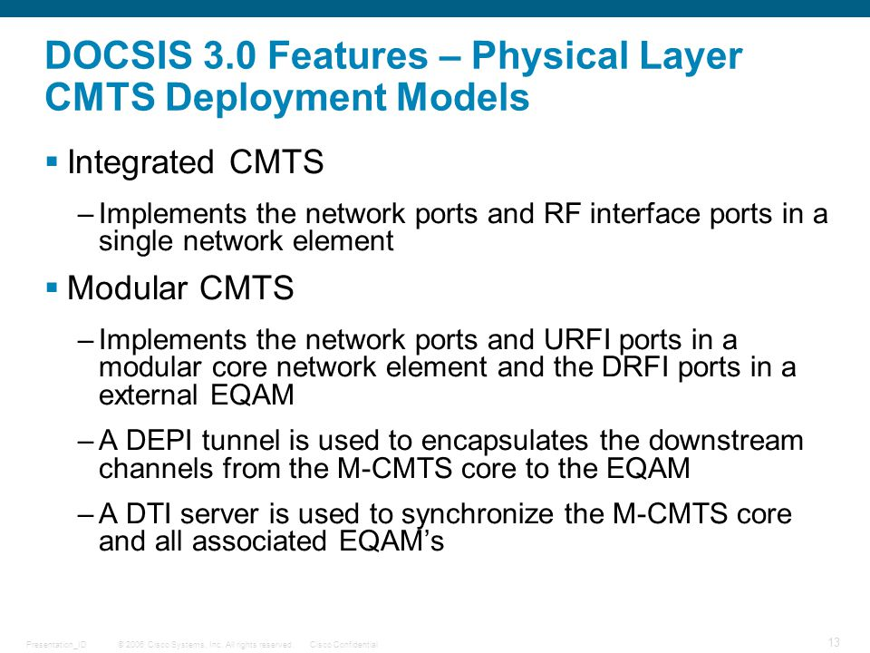 DOCSIS 3.0 Features – Physical Layer CMTS Deployment Models