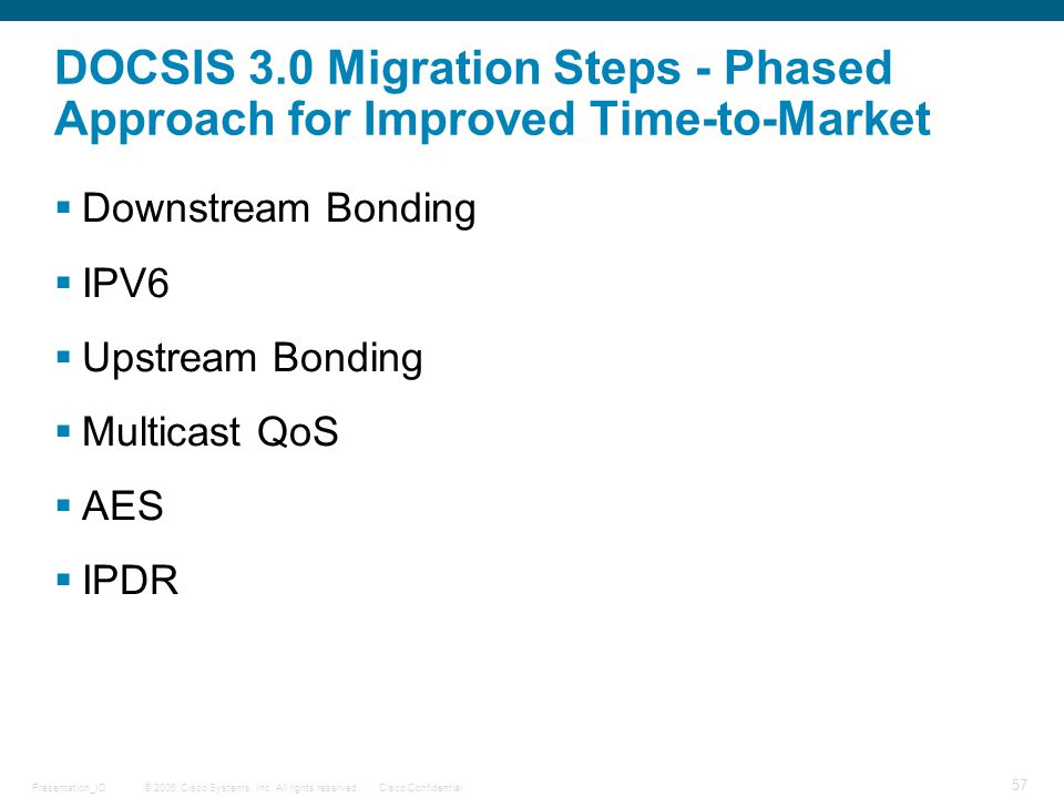DOCSIS 3.0 Migration Steps - Phased Approach for Improved Time-to-Market