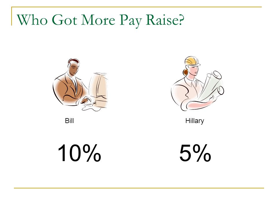 Who Got More Pay Raise Bill Hillary 10% 5%