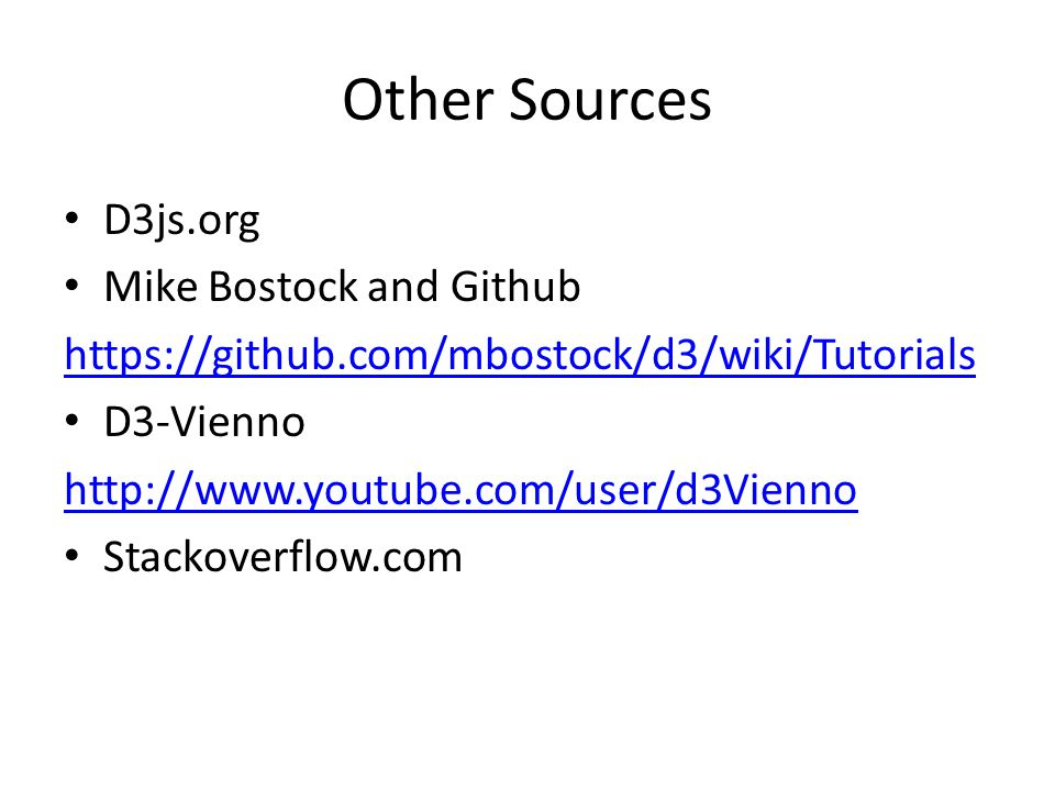 Other Sources D3js.org Mike Bostock and Github