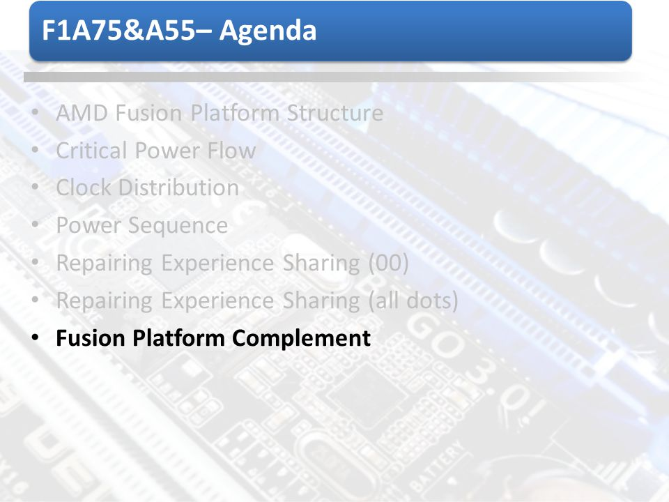 F1A75&A55– Agenda AMD Fusion Platform Structure Critical Power Flow