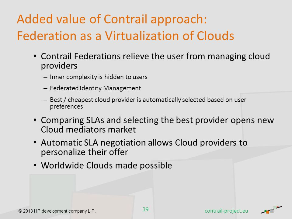 Added value of Contrail approach: Federation as a Virtualization of Clouds