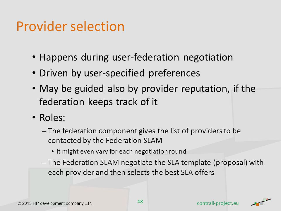 Provider selection Happens during user-federation negotiation