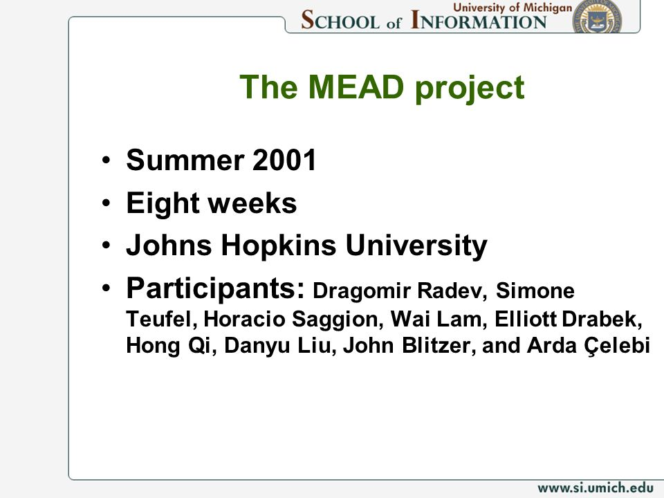 The MEAD project Summer 2001 Eight weeks Johns Hopkins University