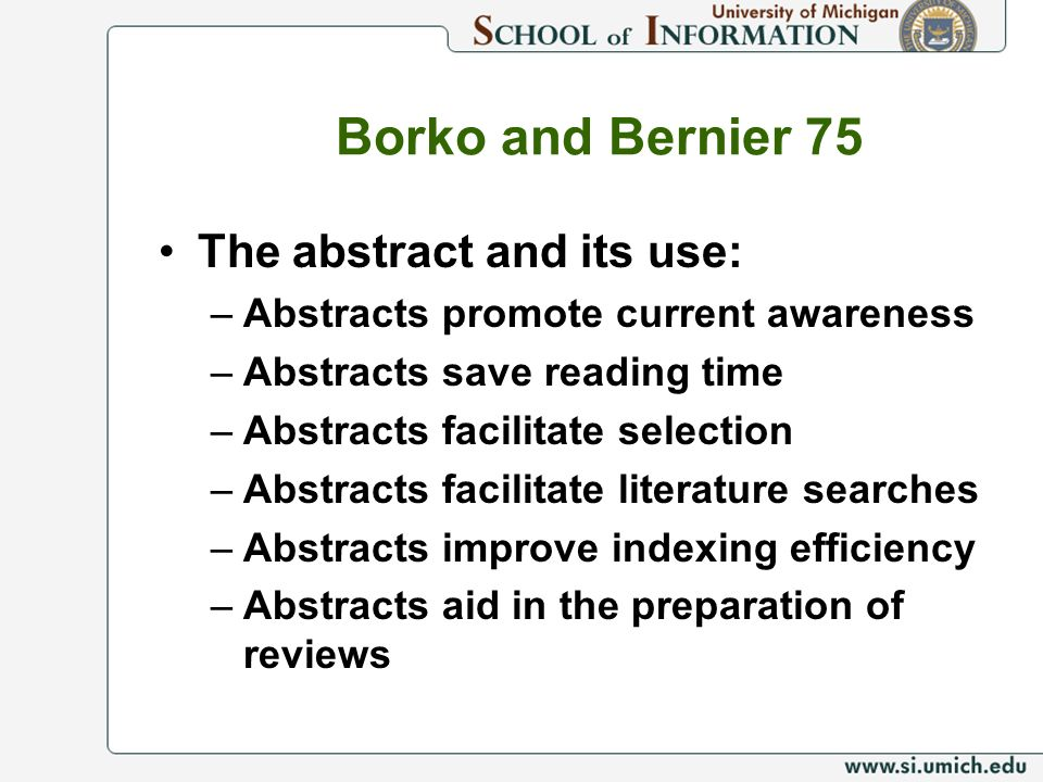 Borko and Bernier 75 The abstract and its use: