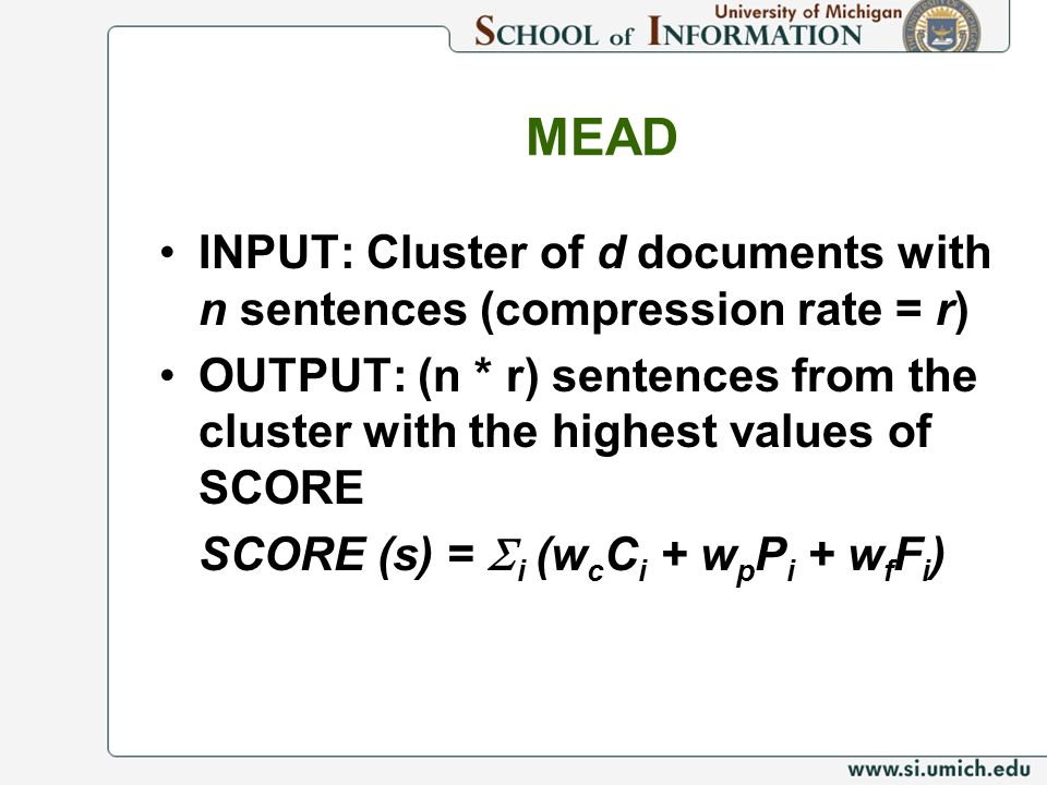 MEAD INPUT: Cluster of d documents with n sentences (compression rate = r)