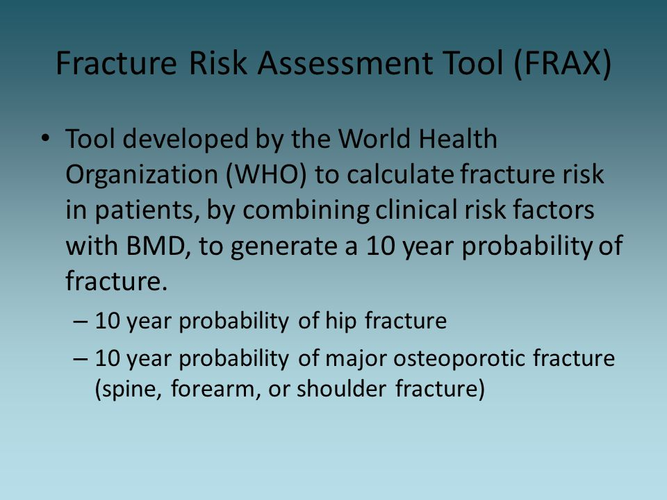 Fracture Risk Assessment Tool (FRAX)